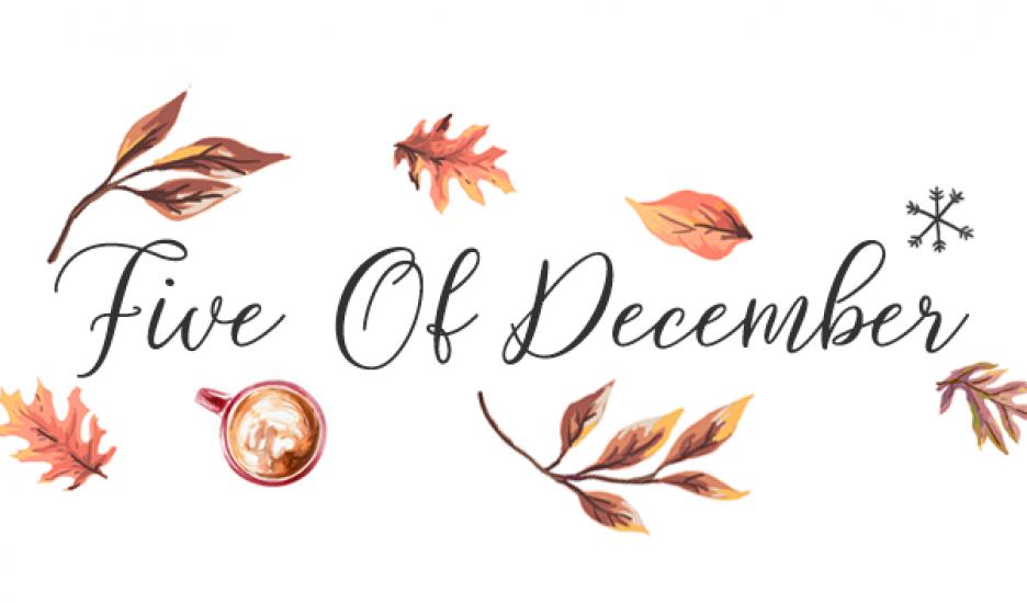 La pause blog – Five Of December